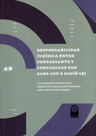 Responsabilidad jurídica entre contagiante y contagiado por SARS-COV-2 (covid-19)