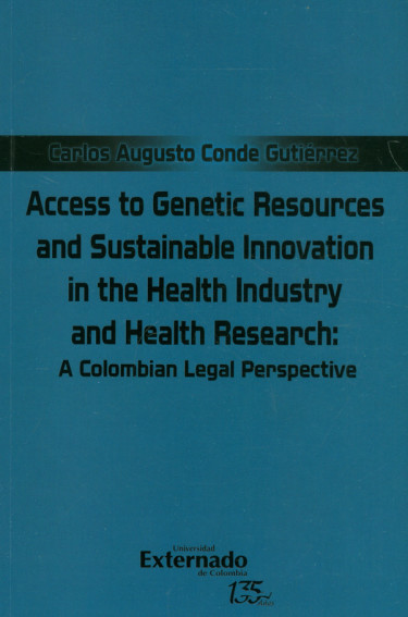 Access to Genetic Resources and Sustainable Innovation in the Health Industry and Health Research: A Colombian Legal Perspective