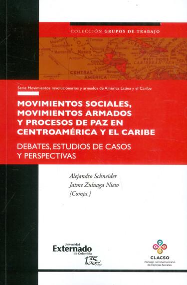 Movimientos sociales, movimientos armados y procesos de paz en Centroamérica y el Caribe