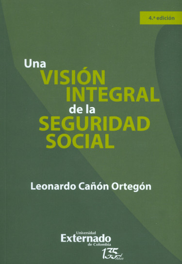 Una visión integral de la seguridad social (4° edición)