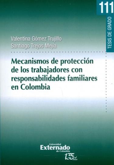 Mecanismos de protección de los trabajadores con responsabilidades familiares en Colombia