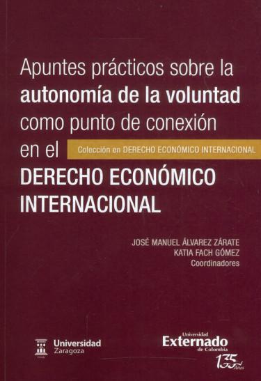 Apuntes prácticos sobre la autonomía de la voluntad como punto de conexión en el derecho económico internacional