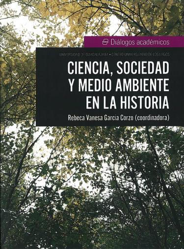 Ciencia, sociedad y medio ambiente en la historia