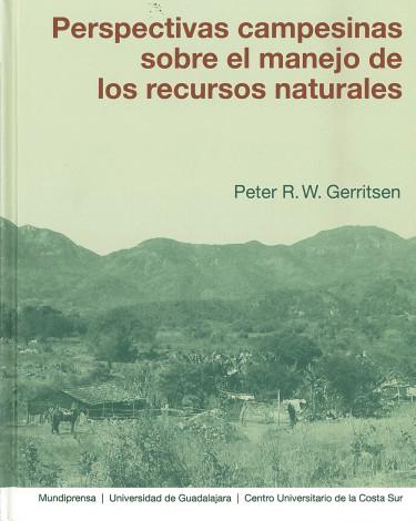 Perspectivas campesinas sobre el manejo de los recursos naturales