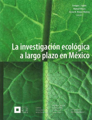 La investigación ecológica a largo plazo en México