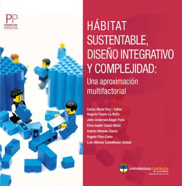 Hábitat sustentable, diseño integrativo y complejidad: una aproximación multifactorial