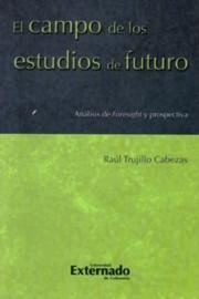 El campo de los estudios de futuro: Análisis de Foresight y prospectiva