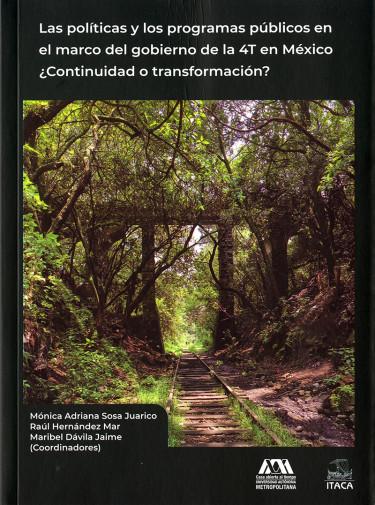 Políticas y los programas públicos en el marco del gobierno de la 4T en México, Las