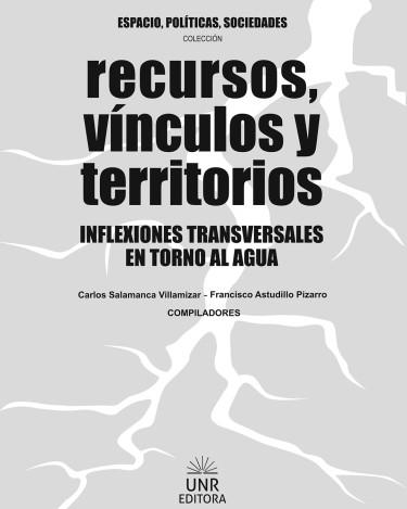 Recursos, vínculos y territorios