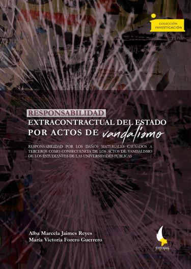 Responsabilidad extracontractual del Estado por actos de vandalismo: