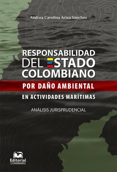 Responsabilidad del estado colombiano por daño ambiental en actividades marítimas