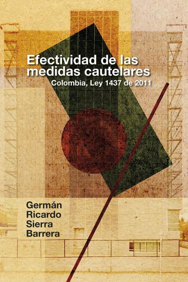 Efectividad de las medidas cautelares. Colombia, Ley 1437 de 2011