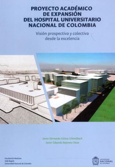 Proyecto académico de expansión del Hospital Universitario Nacional de Colombia