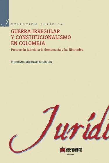 Guerra irregular y constitucionalismo en Colombia