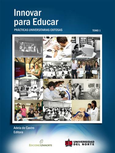 Innovar para Educar. Tomo 1