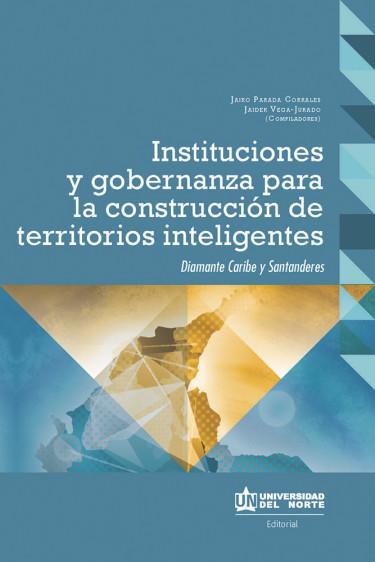 Instituciones y gobernanza para la construcción de territorios inteligentes