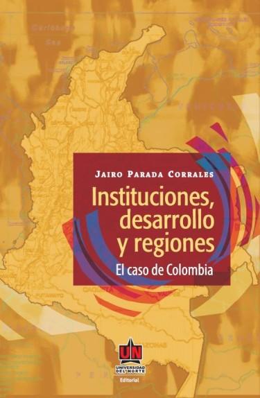 Instituciones, desarrollo y regiones