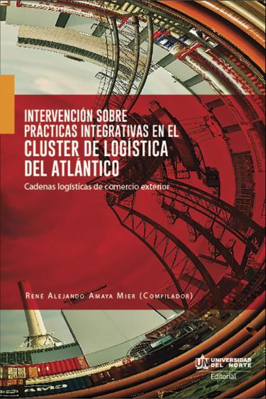 Intervención sobre prácticas integrativas en el clúster de logística del Atlántico