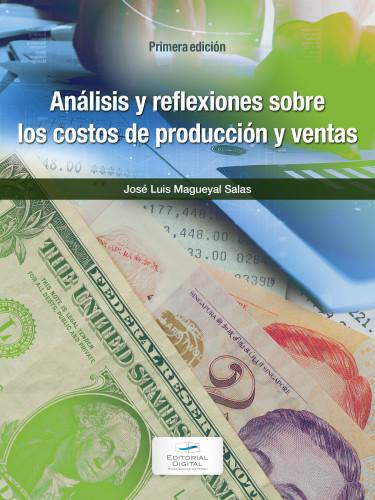 Análisis y reflexiones sobre los costos de producción y ventas