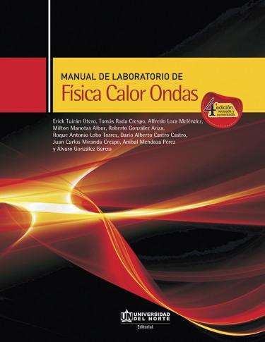 Manual de Laboratorio de Física Calor Ondas. 4ta. Edición revisada y aumentada