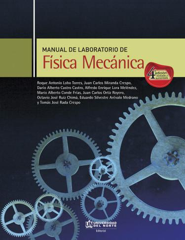 Manual de laboratorio de Física Mecánica. 4ta edición revisada y aumentada