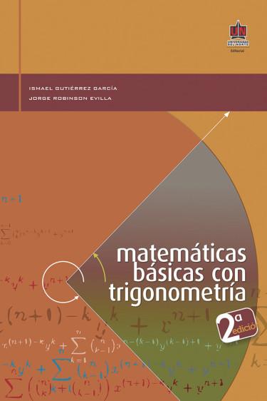 Matemáticas básicas con trigonometría. 2da edición