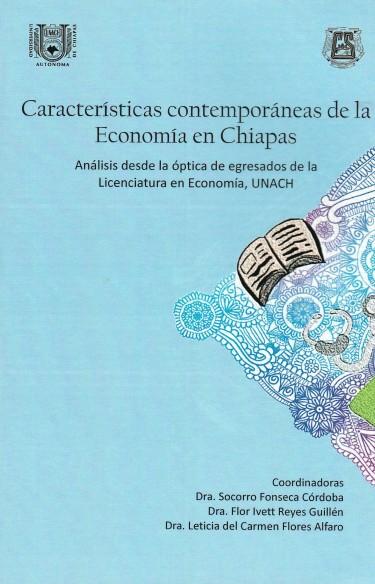 Características contemporáneas de la Economía en Chiapas