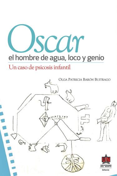 Óscar, el hombre de agua loco y genio