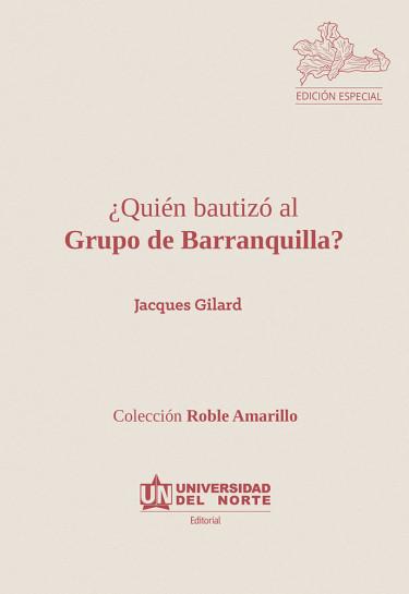 Quién bautizó al grupo de Barranquilla