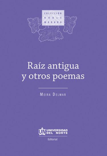 Raíz antigua y otros poemas