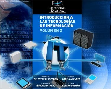 Introducción a las Tecnologías de Información. Volumen 2