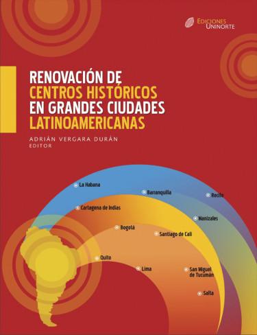 Renovación de centros históricos en grandes ciudades Latinoamericanas