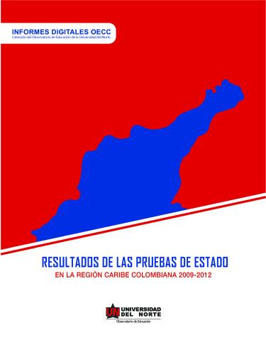 Resultados de las pruebas de estado en la región Caribe colombiana 2009-2012