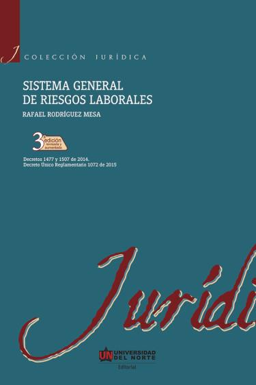 Sistema general de riesgos laborales. 3era edición revisada y aumentada