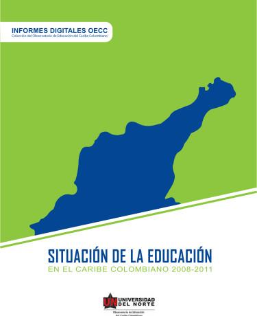 Situación de la educación en el Caribe colombiano 2008-2011