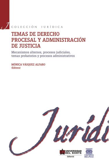 Temas de derecho procesal y administración de justicia
