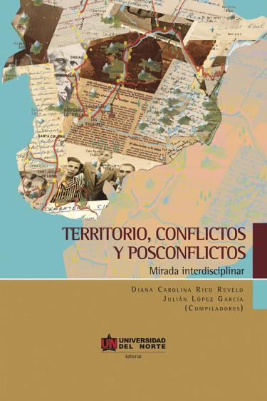 Territorio, conflictos y postconflictos
