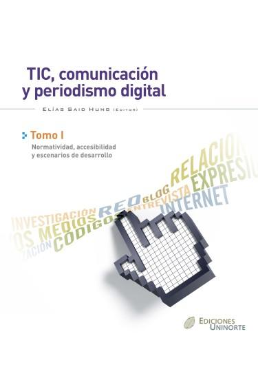 Tic, Comunicación y periodismo digital -Tomo I