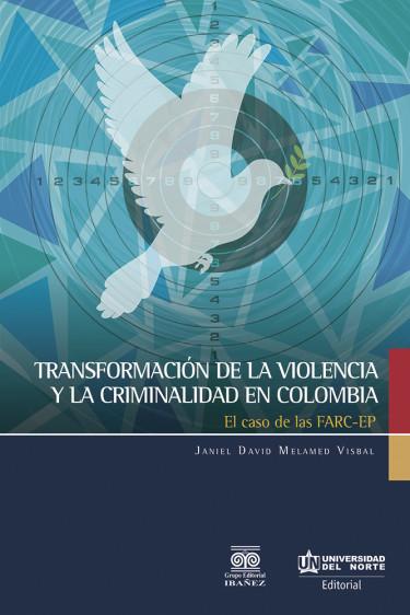 Transformación de la violencia y la criminalidad en Colombia
