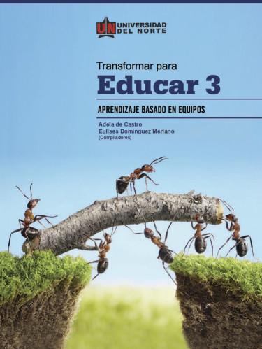 Transformar para educar 3