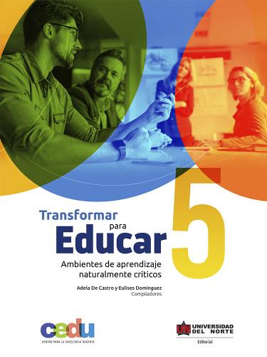 Transformar para educar 5