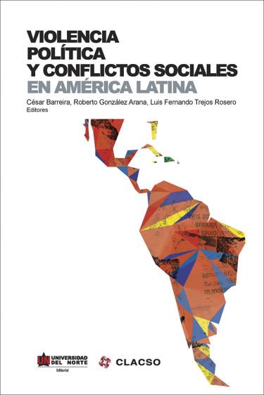 Violencia política y conflictos sociales en América Latina