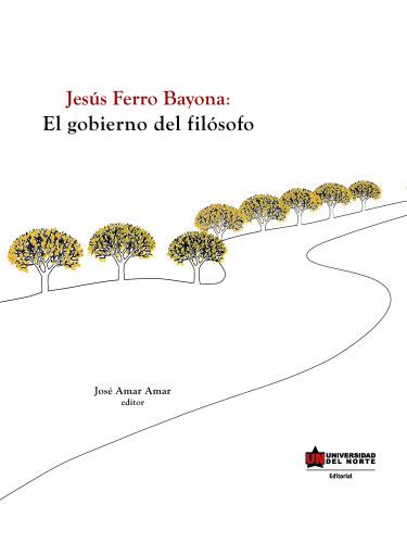 Jesús Ferro Bayona. El Gobierno del Filósofo