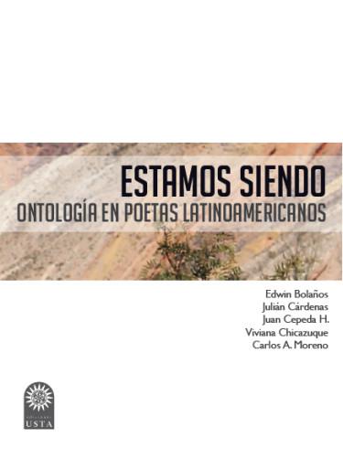 Estamos siendo ontología en poetas latinoamericanos