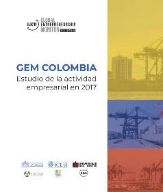 GEM Colombia. Estudio de la actividad empresarial en 2017