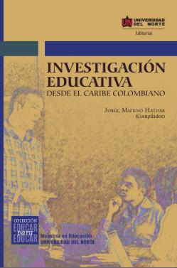 Investigación educativa desde el Caribe Colombiano