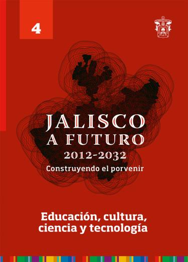 Jalisco a futuro 2012-2032. Construyendo al porvenir