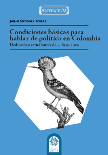 Condiciones básicas para hablar de política en Colombia: (Dedicado a estudiantes de…lo que sea)