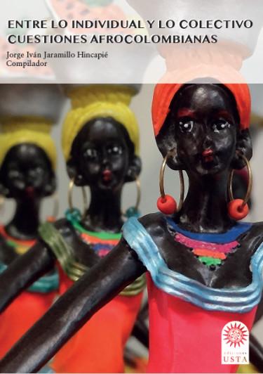 Entre lo individual y lo colectivo: cuestiones afrocolombianas