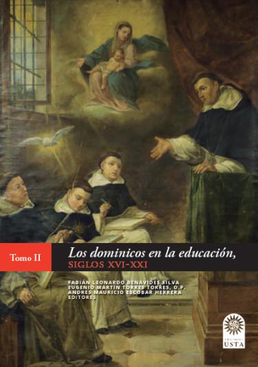 Los dominicos en la educación. Siglo XVI-XXI Tomo II